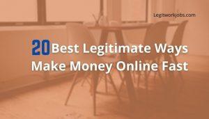 Best Legitimate Ways to Make Money Online Fast