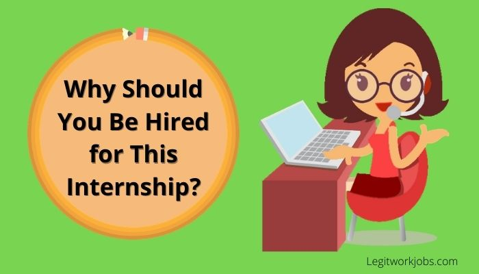 Why Should You Be Hired for This Internship?