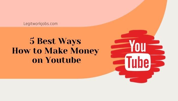 Best Ways to Make Money on YouTube