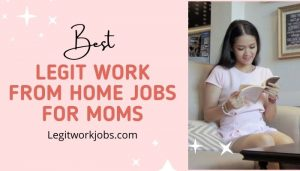 Legit Work From Home Jobs for Moms