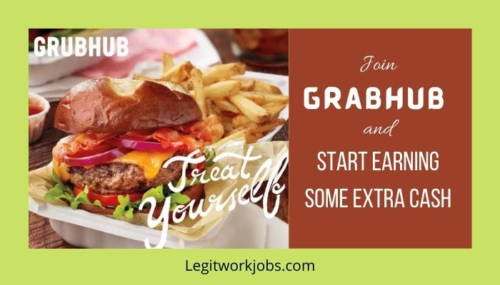 Start Earning Some Extra Cash by Joining Grubhub.