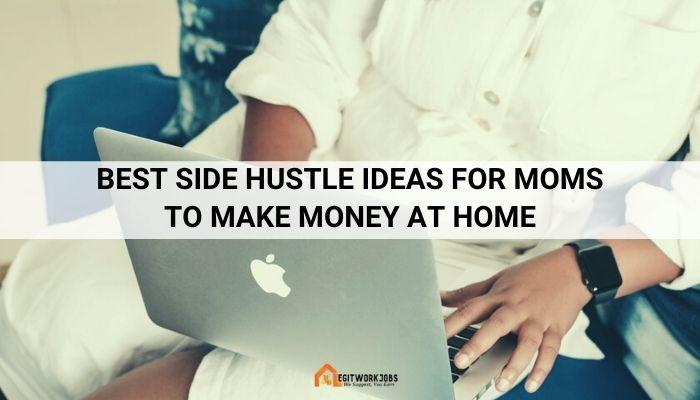 Best side hustle jobs Ideas for Moms