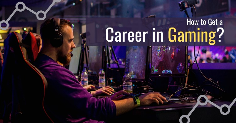 How to Get a Career in Gaming