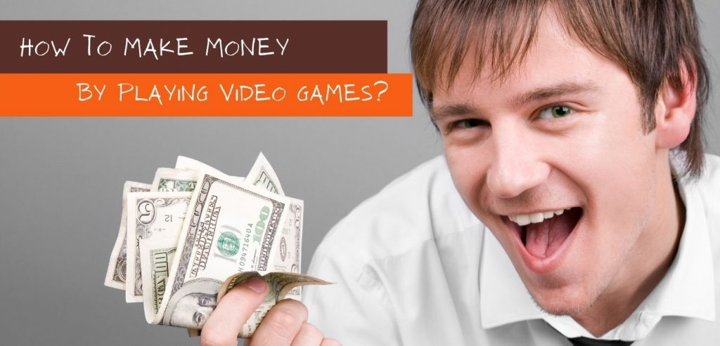 How to make money by playing video games