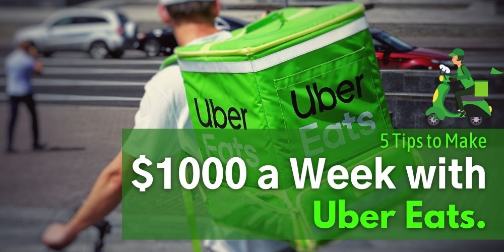 5 Tips to Make 1000 a Week with Uber Eats
