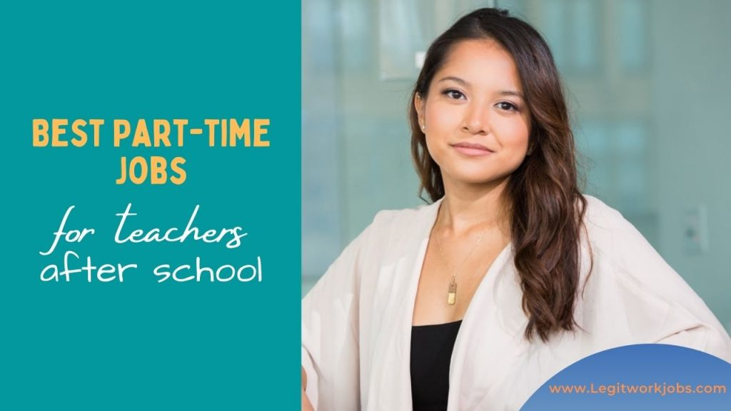 Best Part-time jobs for teachers after school