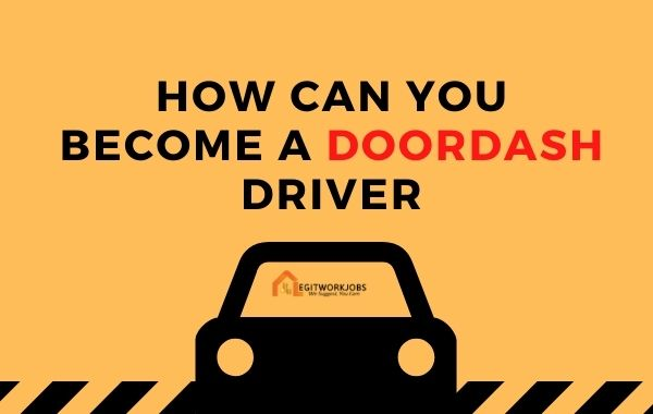 How Can You Become A Doordash Driver