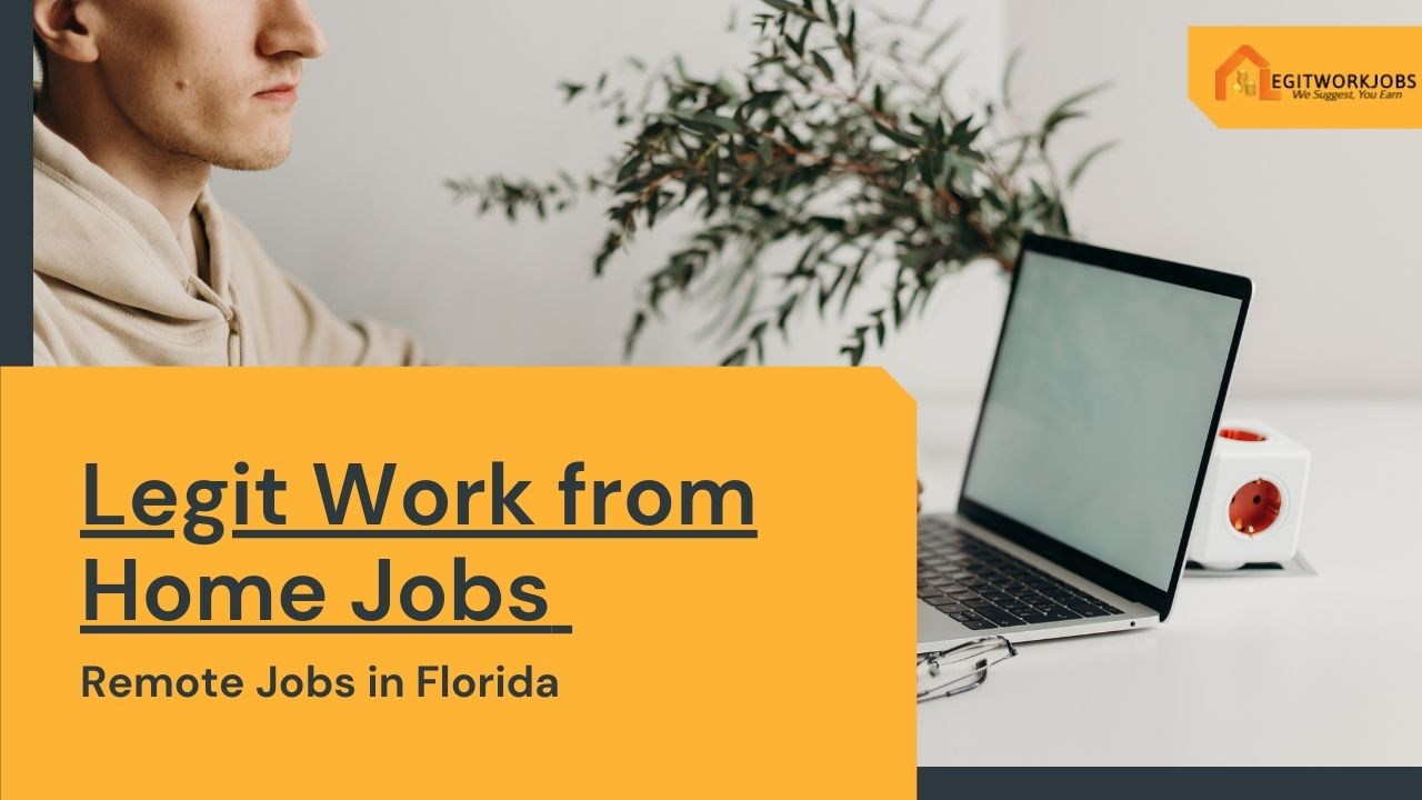 Legitimate Work from Home Jobs in Florida