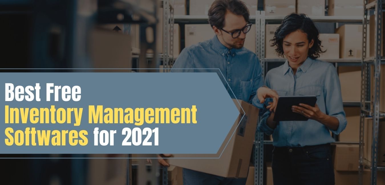 Best Free Inventory Management Softwares for 2021